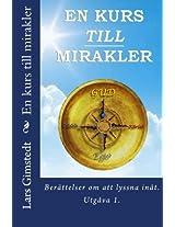 En kurs till mirakler: Berattelser om att lyssna inat.
