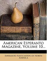 American Esperanto Magazine, Volume 10...