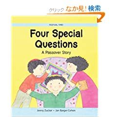 Four Special Questions: A Passover Story (Festival Time)