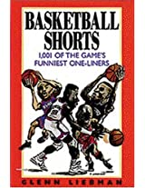 Basketball Shorts: 1,001 Of the Game's Funniest One-Liners
