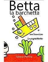 Betta la barchetta e un'amica inaspettata (Libro illustrato per bambini) (Italian Edition)