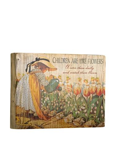 Artehouse Children are like Flowers Reclaimed Wood Sign, 12