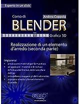 Corso di Blender - Grafica 3D. Livello 11: Realizzazione di un elemento d'arredo (seconda parte) (Esperto in un click) (Italian Edition)