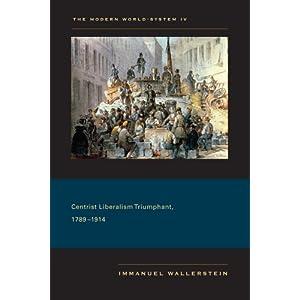 【クリックで詳細表示】Centrist Liberalism Triumphant, 1789-1914 (Modern World-System) [ペーパーバック]