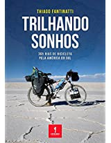 Trilhando Sonhos: 365 dias de bicicleta pela América do Sul (Portuguese Edition)