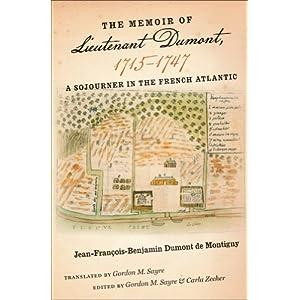 【クリックで詳細表示】The Memoir of Lieutenant Dumont, 1715-1747: A Sojourner in the French Atlantic (Omohundro Institute of Early American History and Culture) [ハードカバー]