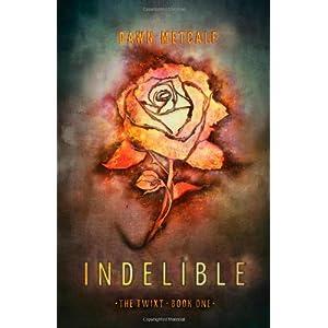 Dawn Metcalf Indelible (The Twixt)