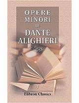Opere minori di Dante Alighieri: Volume 1. Poesie di Dante Alighieri precedute da un discorso intorno alla loro legittimità (Italian Edition)
