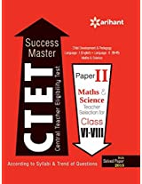 Central Teacher Eligibility Test CTET Success Master Paper-2 Maths & Science Teacher Selection for Class 6-8 (Old Edition)