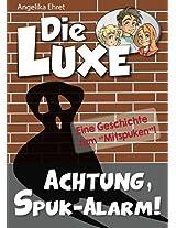 Die LUXE: Achtung, Spuk-Alarm!: Eine Geschichte zum Mitspuken (German Edition)