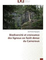 Biodiversite Et Croissance Des Ligneux En Foret Dense Du Cameroun (Omn.Univ.Europ.)