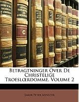 Betragtninger Over de Christelige Troesl Rdomme, Volume 2