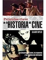 Peliculas clave de la historia del cine/ Key Films of the History of Cinema