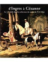D'Ingres a Cezanne: Le XIXe Siecle dans les Collections du Musee du Petit Palais
