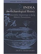 India - An Archaeological History: Palaeolithic Beginnings to Early Historic Foundations
