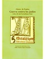 Alonso de Espina: Guerra contra los judíos: Libro III del Fortalitium Fidei (Spanish Edition)
