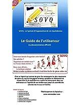 SOVQ - Le Guide de l'utilisateur: La documentation officiel du logiciel SOVQ (Le System d'Organisation de vie Quotidienne) (French Edition)