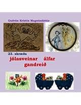 Krakka-Óðsmál in fornu 23.skræða: 23. kálfaskræða: jólasveinar álfar gandreið