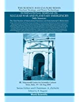 International Seminar on Nuclear War and Planetary Emergencies, 34th Session: Erice, Italy, 19-24 August 2005 (The Science & Culture Series: Nuclear Strategy & Peace Technology)