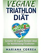 Vegane Triathlon Diat: Genie 50 Vegane Rezepte Ideal Fur Hochleistungs-triathleten