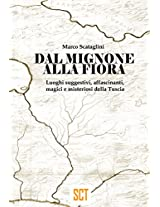 DAL MIGNONE ALLA FIORA (Italian Edition)