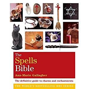 The Spells Bible: Godsfield Bibles (The Godsfield Bible Series)