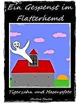 Ein Gespenst im Flatterhemd (Ein Gespenst im Flatterhemd - Tigerzahn und Hasenpfote 4) (German Edition)