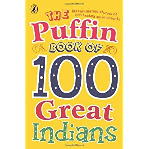 The Puffin Book of 100 Great Indians