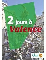 2 jours à Valence: Un guide touristique avec des cartes, des bons plans et les itinéraires indispensables (French Edition)