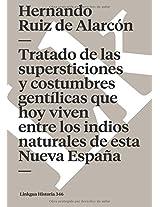 Tratado de Las Supersticiones y Costumbres Gentilicas Que Hoy Viven Entre Los Indios Naturales de Esta Nueva Espana (Memoria)