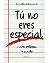 Tu no eres especial/ You Are Not Special: Y Otras Palabras De Aliento / and Other Encouragements