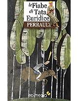 Le Fiabe di Tata Euridice - Perrault (Italian Edition)