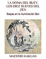 LA DOMA DEL BUEY. LOS DIEZ BUEYES DEL ZEN: Etapas en la iluminación Zen (BUDISMO nº 1) (Spanish Edition)