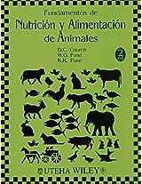 Fundamentos de nutricion y alimentacion de animales/ Basic Animal Nutrition and Feeding