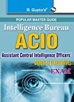 Intelligence Bureau - ACIO Assistant Central Intelligence Officers' Grade-II Executive Exam (Popular Master Guide)