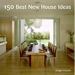 150 Best New House Ideas (150 Best House Ideas)