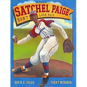 【クリックで詳細表示】Satchel Paige: Don't Look Back: David A. Adler, Terry Widener: 洋書