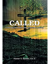 Called: A Theological and Practical Guide to Christian Leadership