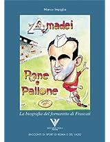 AMADEI, PANE E PALLONE. La biografia del fornaretto di Frascati (Racconti romani di sport di roma e del lazio)