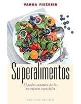 Superalimentos / Superfoods: El Poder Curativo De Los Nutrientes Esenciales