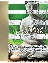 Praxis Zeichnen - XL Übungsbuch 25: Buddha: Volume 25