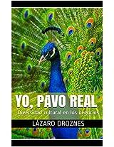 YO, PAVO REAL: Diversidad cultural en los negocios (Spanish Edition)