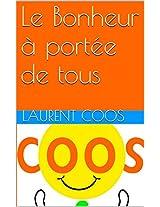 Le Bonheur à portée de tous (French Edition)