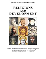 Religions and Development: What Impact Have the Nine Major Religions Had on the Creation of Wealth?