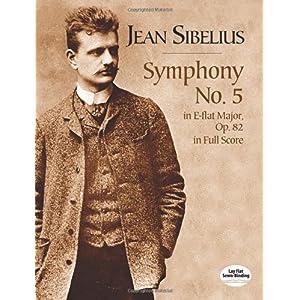 【クリックでお店のこの商品のページへ】Sibelius: Symphony No. 5: In E-Flat Major, Op. 82, in Full Score