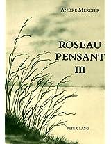 Roseau Pensant. Tome III