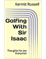 Golfing With Sir Isaac: Thoughts For Joe Everyman