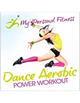 Dance Aerobic Power Workout: My Personal Fitness
