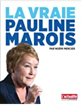 La vraie Pauline Marois (French Edition)