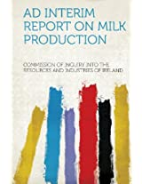 Ad Interim Report on Milk Production